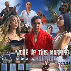 Woke Up This Morning single by Cindo Santos on Nov 3rd, 2019.